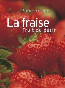 """""""La fraise fruit du désir"""" de Stefaan Van Laere"""